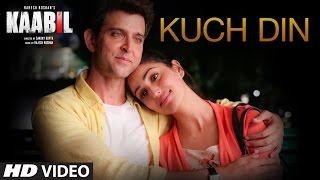 Kuch Din – Kaabil – Jubin Nautiyal Video HD