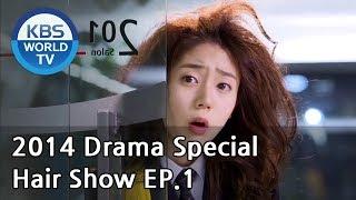 Hair Show | 헤어쇼 Ep.1 [2014 Drama  Special / ENG / 2014.07.25]