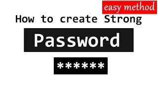 Best Way to Create Easy to Remember Strong PASSWORD (Simple Method)