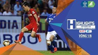 Highlights | HAGL vào tứ kết cúp quốc gia sau loạt luân lưu cân não trước Than Quảng Ninh