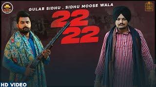 22 22 – Gulab Sidhu Ft Sidhu Moose Wala