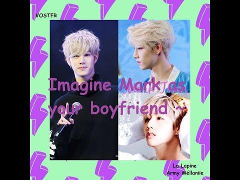 [VOSTFR] Imagine Mark as your boyfriend