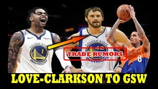 TRADE Rumors | Kevin LOVE | Jordan Clarkson to Golden State WARRIORS pamalit kay D'Angelo RUSSELL