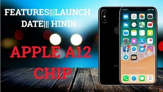 APPLE A12 CHIP   FIRST 5G SUPPORTED CHIP   FEATURES   HINDI   EXPLAINED  