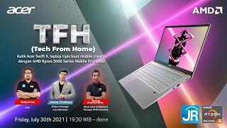 TFH: Ngulik Acer Swift X - Laptop Tipis utk Content Creator dgn AMD Ryzen 5000 Series