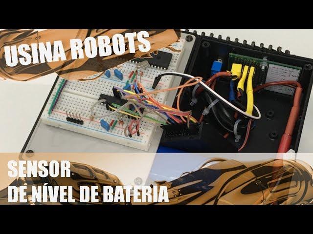 SENSOR DE NÍVEL DE BATERIA | Usina Robots US-2 #071