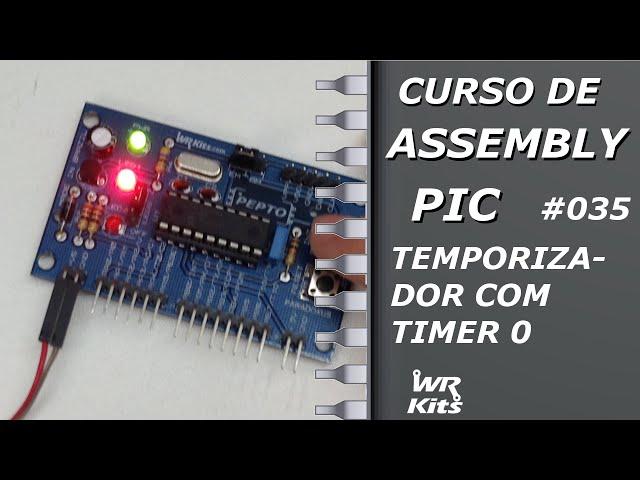 TEMPORIZADOR COM TIMER0 | Assembly para PIC #035