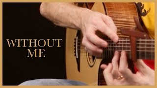 Without Me - Halsey | Solo Fingerstyle Guitar