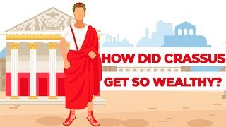 Crassus: how did he become so wealthy?