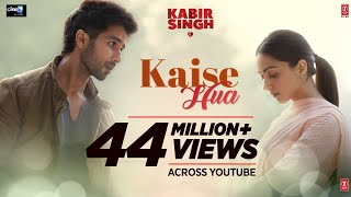 Kabir Singh : Kaise Hua Video Song