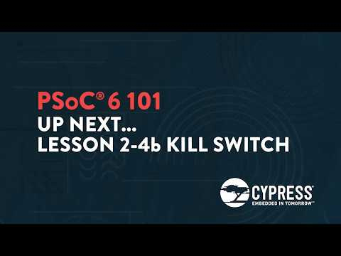 Cypress: PSoC 6 101: Lesson  2-4a Basic Kill Switch Implementation