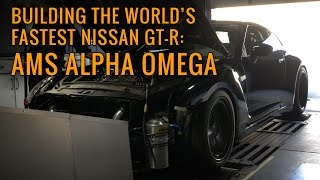 What it takes to build the World's Fastest Nissan GT-R: AMS ALPHA OMEGA