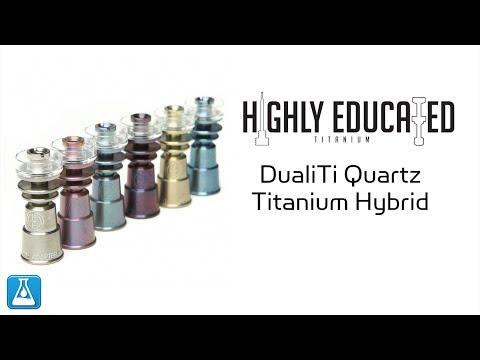 Highly Educated DualiTi Quartz Titanium Hybrid