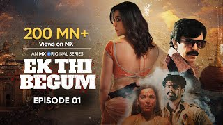 Ek Thi Begum Season 1 Episode 1 MX Player Full Web Series