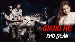 Phim Hài 2018 Giang Hồ Khó Đoán - Phạm Trưởng, Dung Doll, A Tô, Trịnh Phong, Thanh Tân