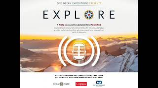 Explore - A Canadian Geographic Podcast