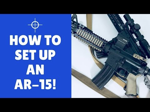 How To Set Up An AR 15 Without Wasting Your Money
