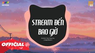 STREAM ĐẾN BAO GIỜ - ĐỘ MIXI ft. BẠN SÁNG TÁC ( ZANG REMIX )   Nhớ Đeo Tai Nghe