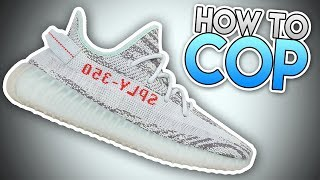 *RETAIL* How To Cop The Yeezy Boost 350 V2 Blue Tints!!! ( 100% BEST METHODS / TIPS & TRICKS!!! )