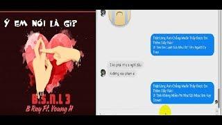 Troll bài Ý Em Nói Là Gì ( B.S.N.L 3 - B Ray ft Young H ) - Bốc phốt người yêu cũ