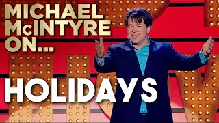 Compilation Of Michael's Best Jokes About Holidays | Michael McIntyre