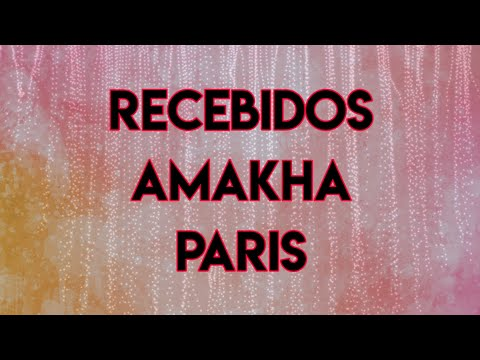 RECEBIDOS AMAKHA PARIS