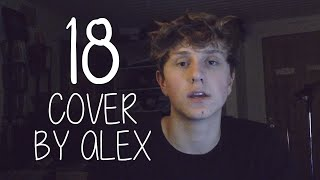 18 by One Direction – Cover by Alex Holtti