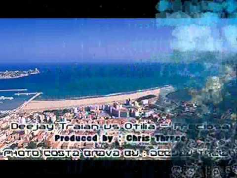Deejay Traian vs Otilia - Preciosa (produced by chris thrace)