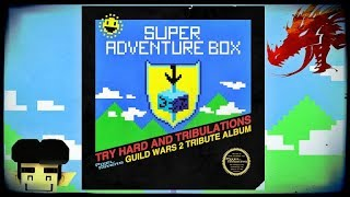 Try Hard and Tribulations - A Guild Wars 2: Super Adventure Box Tribute Album