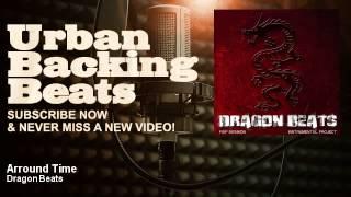 Dragon Beats - Arround Time - URBAN BACKING BEATS
