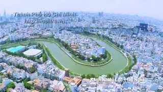 Toàn cảnh Sài Gòn - TP.HCM từ trên cao (quay bằng flycam)