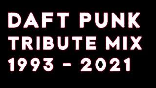 Daft Punk Tribute Mix 1993 - 2021