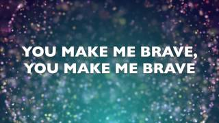 You Make Me Brave by Amanda Cook, Bethel Music LYRIC VIDEO