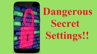 Android Phone Dangerous Secret Settings