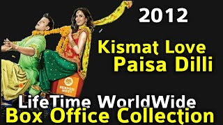KISMAT LOVE PAISA DILLI 2012 Bollywood Movie LifeTime WorldWide Box Office Collection Rating & Award