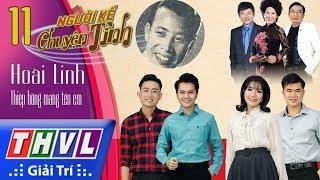 THVL   Người kể chuyện tình – Tập 11: Nhạc sĩ Hoài Linh – Thiệp hồng mang tên em