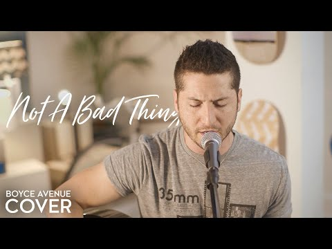 Baixar Not A Bad Thing - Justin Timberlake (Boyce Avenue acoustic cover) on iTunes & Spotify