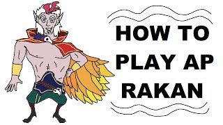 A Glorious Guide on How to Play AP Rakan