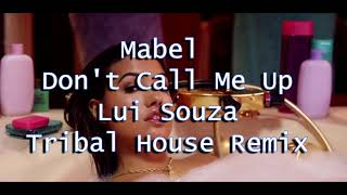 mabel-dont-call-me-up-lui-souza-tribal-house-remix.jpg