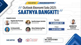 "Solopos FGD Virtual  ""Outlook Ekonomi Solo 2021: Saatnya Bangkit!"""