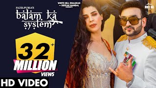 BALAM KA SYSTEM – Fazilpuria – Afsana Khan Video HD
