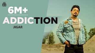 Addiction – Jigar