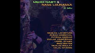 Mehdi Nabti - Mehdi Nabti & Nass Lounassa : In Situ (album teaser)