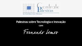 Palestras sobre Tecnologia e Inovação com Fernando Lemos