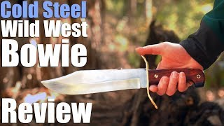 Cold Steel Wild West Bowie Review.  A Western W49 homage. Praise be.