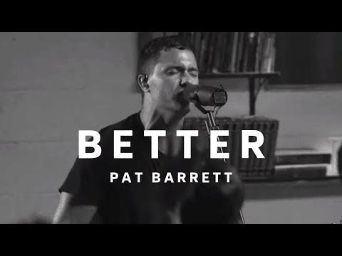 Pat Barrett - Better (Live)