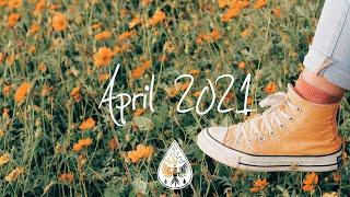 Indie/Rock/Alternative Compilation - April 2021 (1½-Hour Playlist)