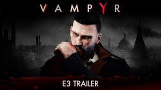 Vampyr - E3 2017 Trailer
