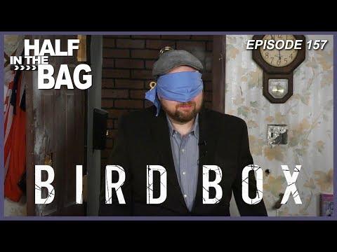 Half in the Bag Episode 157: Bird Box