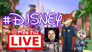 🔴 #DISNEY ZOOTOPIA LAND IS COMING!!! & More Disney Talk @RobFuz LIVE
